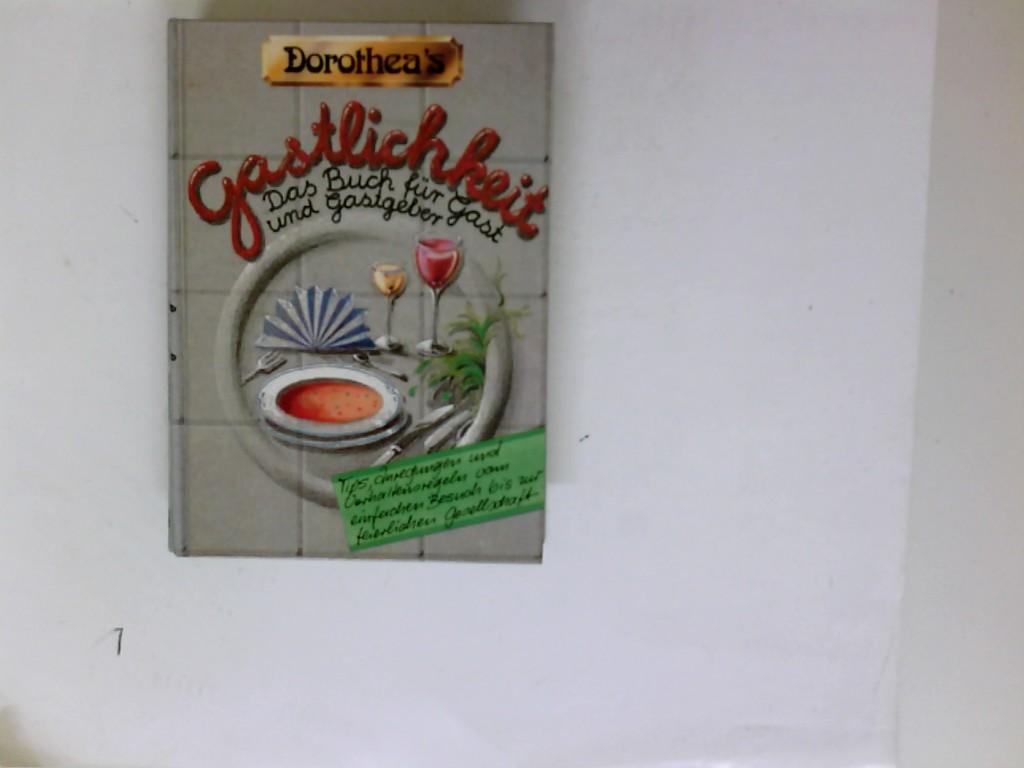 Gastlichkeit. Das Buch für Gast und Gastgeber. Tips, Anregungen und Verhaltensregeln vom einfachen Besuch bis zur feierlichen Gesellschaft.