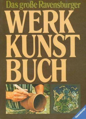 Das grosse Ravensburger Werkkunstbuch. Jutta Lammèr 2. Aufl.
