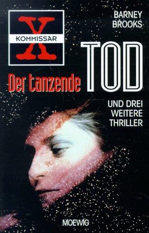 Kommissar X; Teil: Der tanzende Tod und drei weitere Thriller.