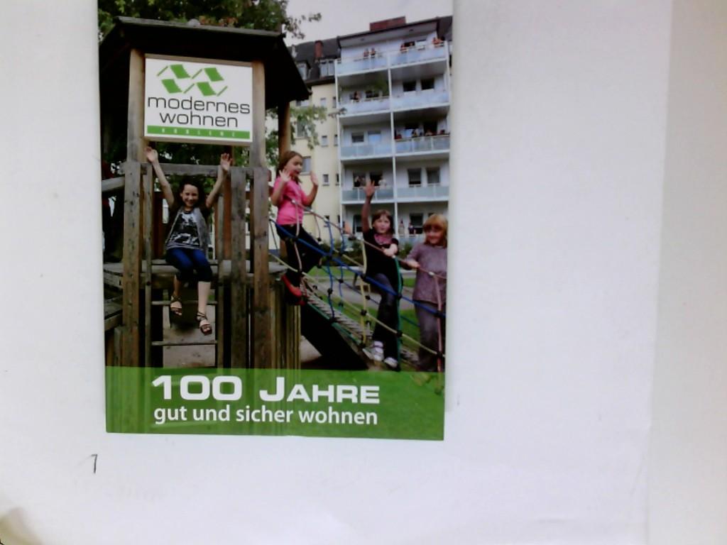 100 Jahre gut und sicher wohnen - Geschichte der Wohnungsgenossenschaft Modernes Wohnen Koblenz