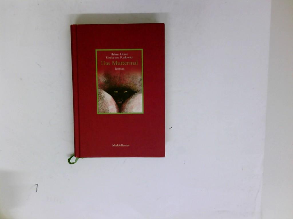 Das Muttermal : Roman. Helme Heine ; Gisela von Radowitz