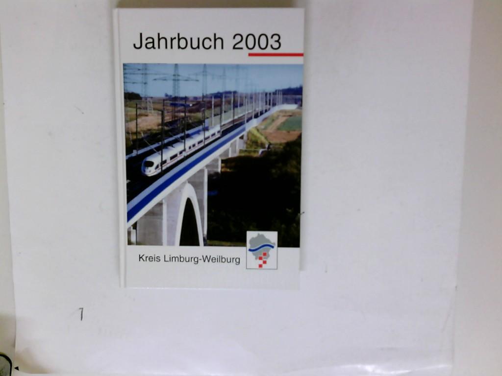 Jahrbuch für den Kreis Limburg-Weilburg / Jahrbuch 2003 für den Kreis Limburg-Weilburg Auflage: 1