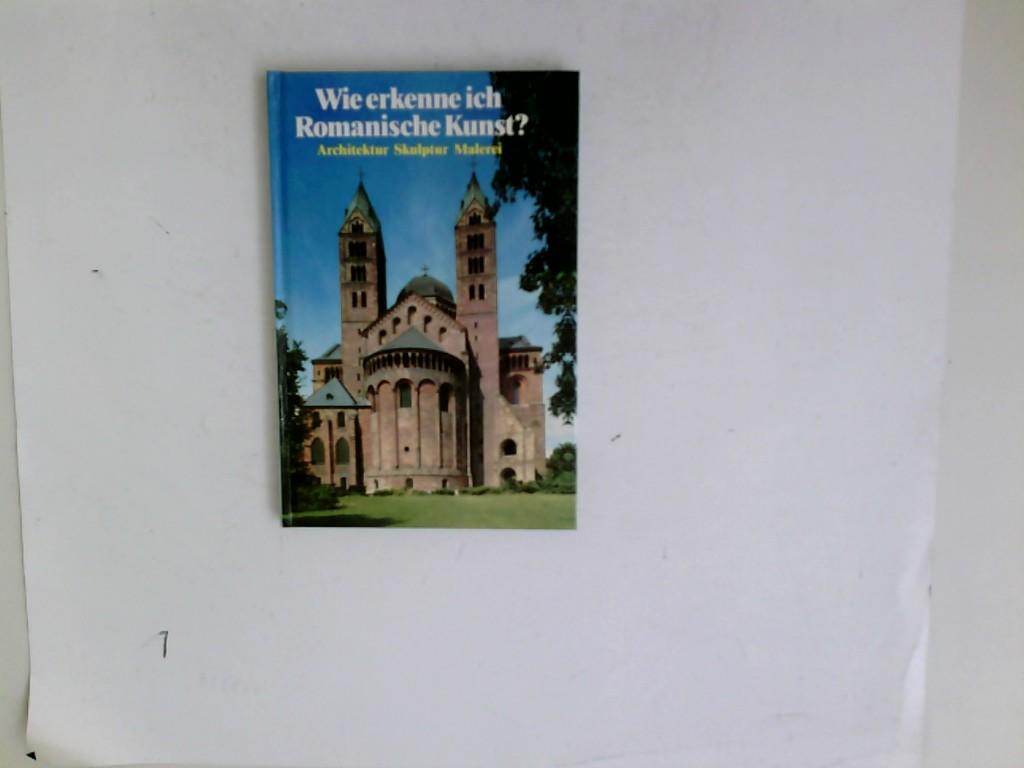 Wie erkenne ich romanische Kunst? : [Architektur, Skulptur, Malerei]. [Autor: Flavio Conti. Zeichn.: Mariarosa Conti. Dt. Bearb.: Gerd Betz] Sonderausg.