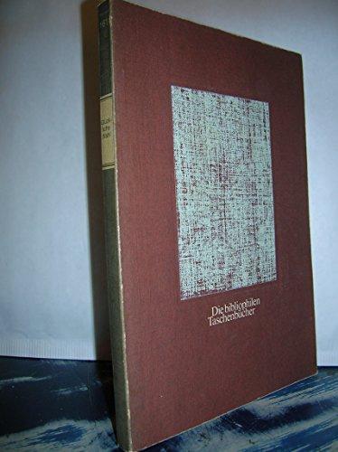 Die Kunst in der Liebe und Freundschaft eine glückliche Wahl zu treffen. Die bibliophilen Taschenbücher ; 161 Nachdr. d. Ausg. von 1816 / mit e. Nachw. von Ulrike Bessler