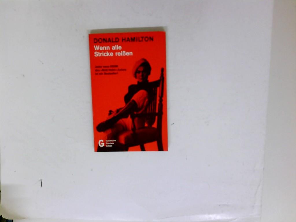 Wenn alle Stricke reissen : Kriminalroman = Night walker. Donald Hamilton. [Aus d. Amerikan. übertr. von Wulf Bergner] / Goldmann-Taschen-Krimi ; 4145 Ungekürzte Ausg.