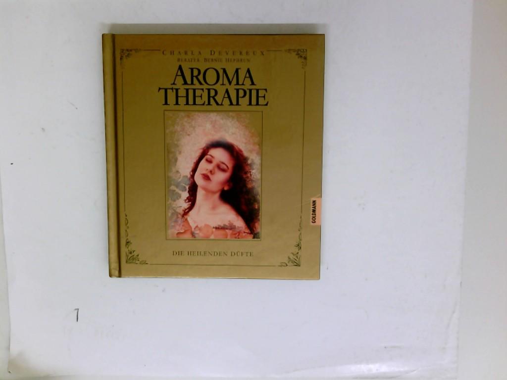 Aroma-Therapie : die heilenden Düfte.