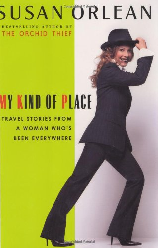 My Kind of Place: Travel Stories from a Woman Who