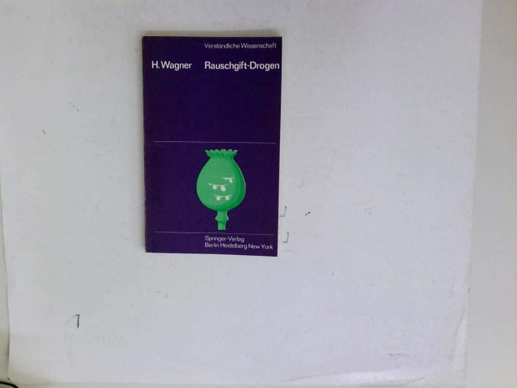 Rauschgift-Drogen Verständliche Wissenschaft Band 99