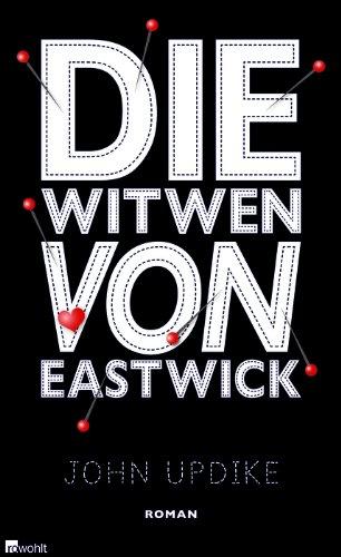Die Witwen von Eastwick : Roman. John Updike. Dt. von Angela Praesent 1. Aufl.