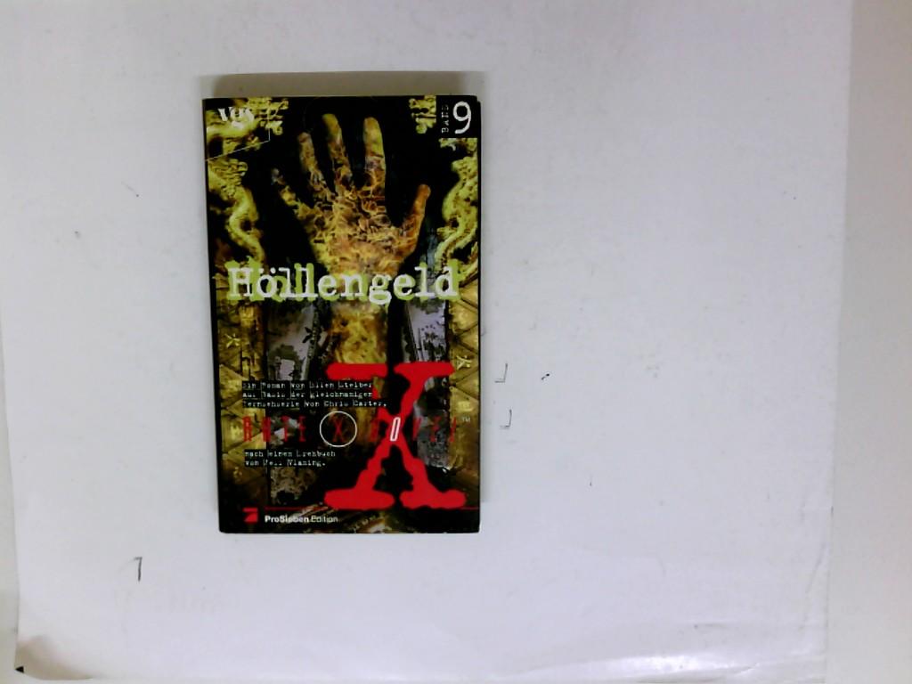 Akte X novels - die unheimlichen Fälle des FBI; Teil: Bd. 9., Höllengeld : Roman. Ellen Steiber. Aus dem Amerikan. von Frauke Meier 1. Aufl.