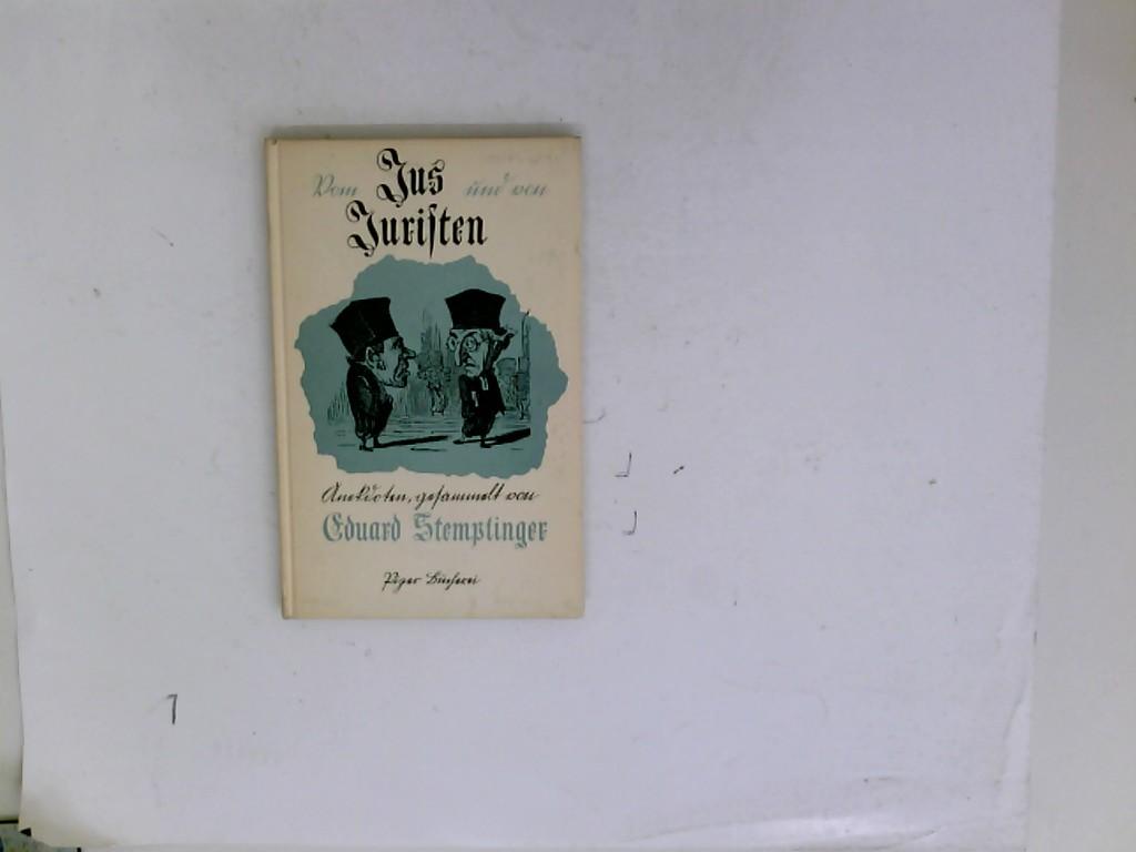 Vom Jus und von Juristen. Anekdoten aus Memoiren und Briefen, gesammelt und erzählt von Eduard Stemplinger.