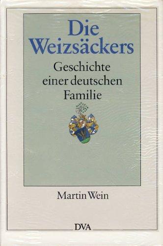 Wein, Martin (Verfasser): Die Weizsäckers : Geschichte einer dt. Familie.