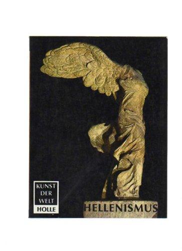 Kunst der Welt; Teil: P 21., Hellenismus. von T. B. L. Webster. [Aus d. Engl. übers. von Ulrike Thimme] Unveränd. Nachdr.