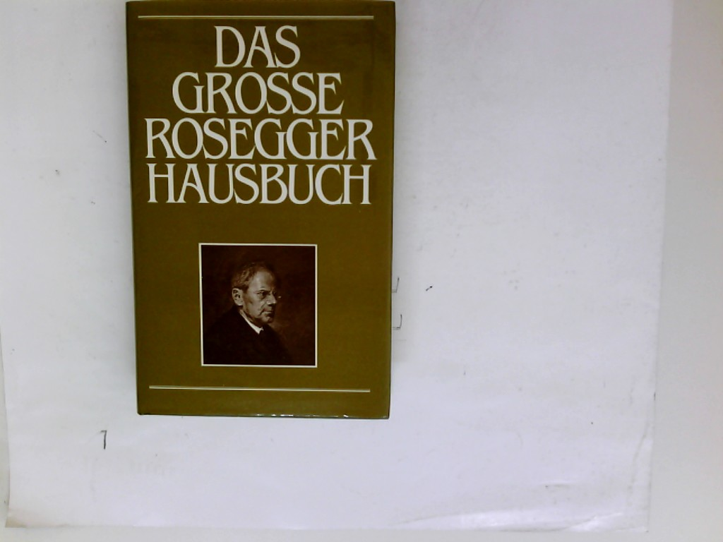 Das grosse Rosegger Hausbuch