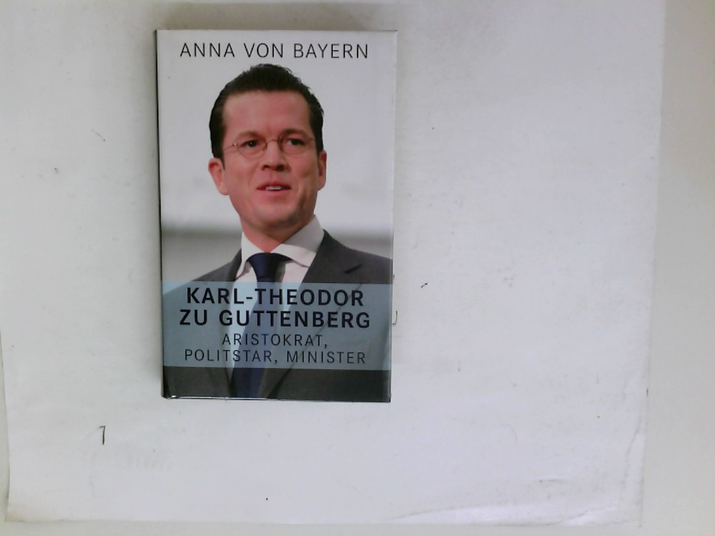 Karl-Theodor zu Guttenberg - Aristokrat, Politstar, Minister