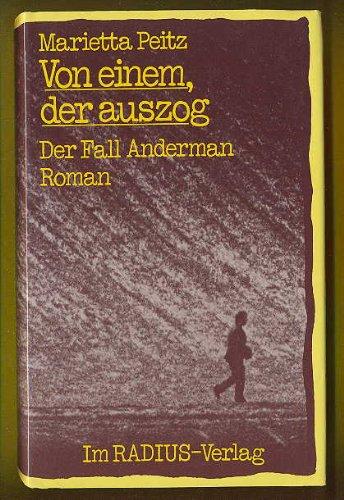 Von einem der auszog : d. Fall Anderman ; Roman. Marietta Peitz / Radius-Bücher 1. Aufl.