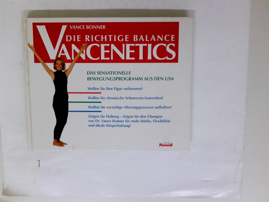 Die richtige Balance Vancenetics - Das sensationelle neue Bewegungsprogramm aus den USA