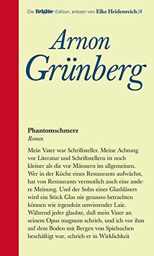 Phantomschmerz : Roman. Arnon Grünberg. Aus dem Niederländ. von Rainer Kersten / Die Brigitte-Edition ; Bd. 8