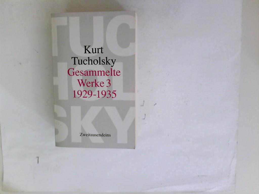 Tucholsky, Kurt: Gesammelte Werke; Teil: Bd. 3., 1929 - 1935