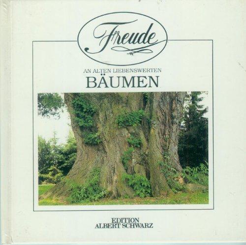 Freude an alten liebenswerten Bäumen. Bildtexte von W.-D. Unterweger. Aphorismen von Evelyn Baetes