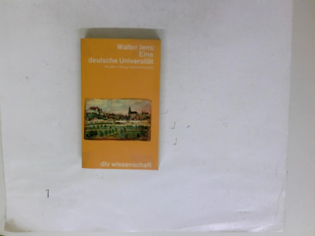 Jens, Walter (Verfasser): Eine deutsche Universität : 500 Jahre Tübinger Gelehrtenrepublik. Walter Jens. In Zsarb. mit Inge Jens unter Mitw. von Brigitte Beekmann / dtv ; 4380 : dtv-Wiss.