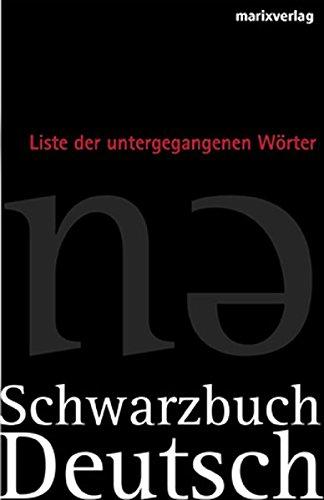 Rotbuch Deutsch : die Liste der gefährdeten Wörter; Schwarzbuch Deutsch : die Liste der untergegangenen Wörter; hrsg. von Johannes Thiele