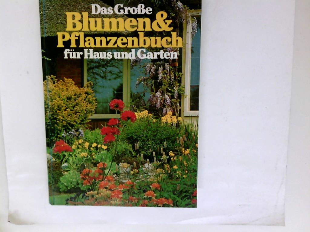 Das große Blumen & Pflanzenbuch für Haus und Garten