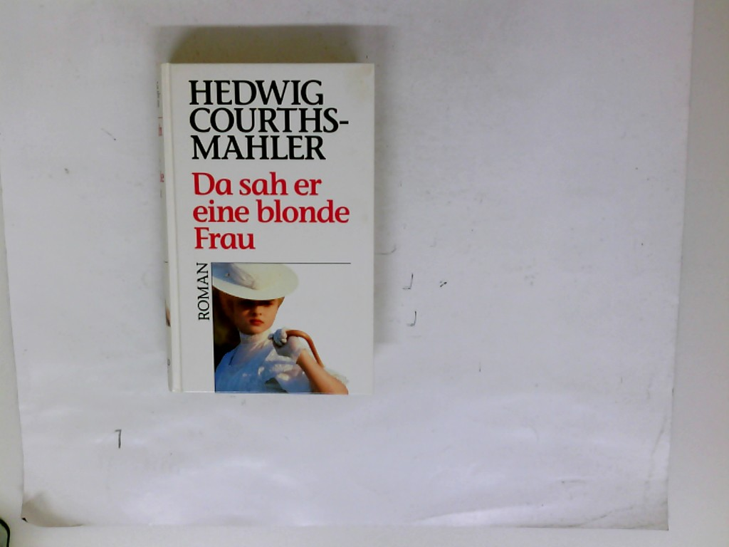 Courths-Mahler, Hedwig (Verfasser): Da sah er eine blonde Frau : Roman.