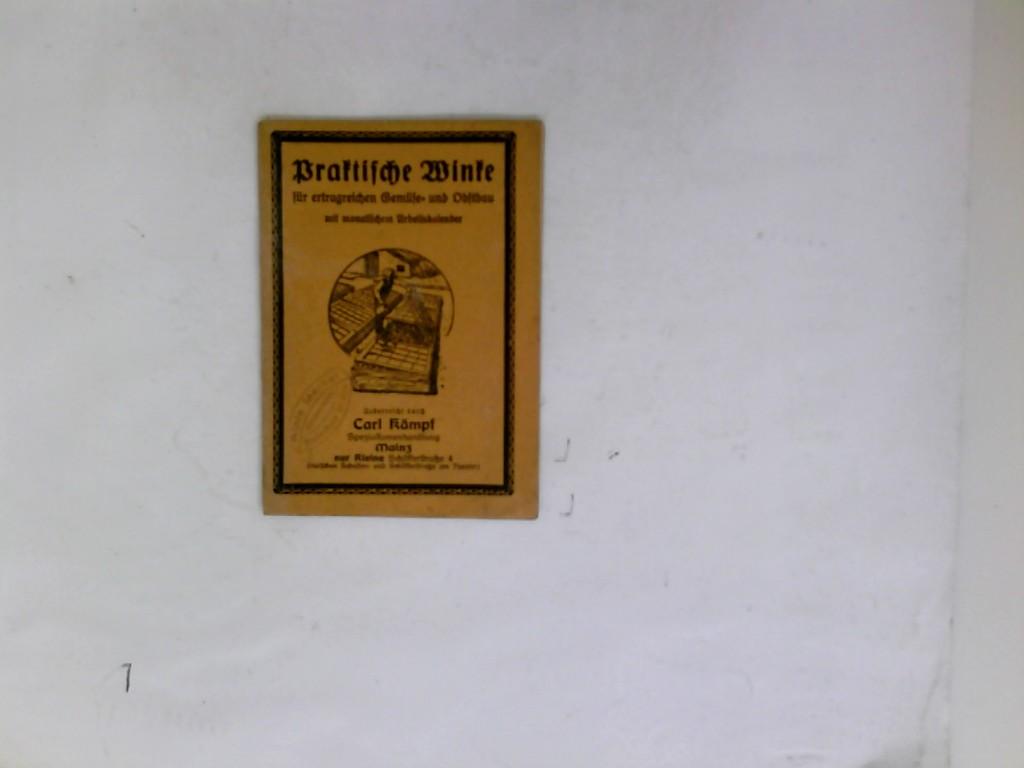 Praktische Winke für den Haus- und Obstgarten. 7., neubearbeitete Auflage