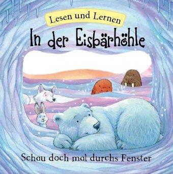In der Eisbärhöhle: Lesen und Lernen - Schau doch mal durchs Fenster - Sully, Katherine und Daniel Howarth