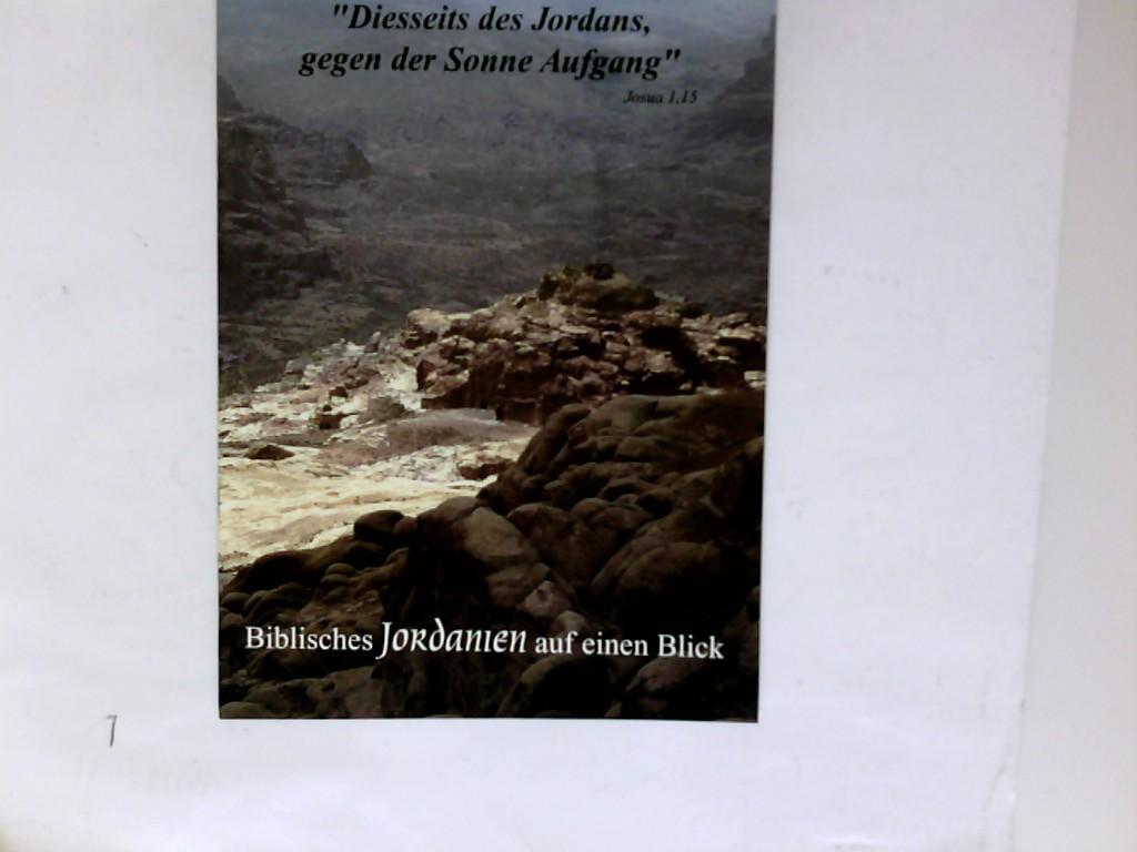 Diesseits des Jordans gege der Sonne Aufgang Biblisches Jordanien auf einen Blick