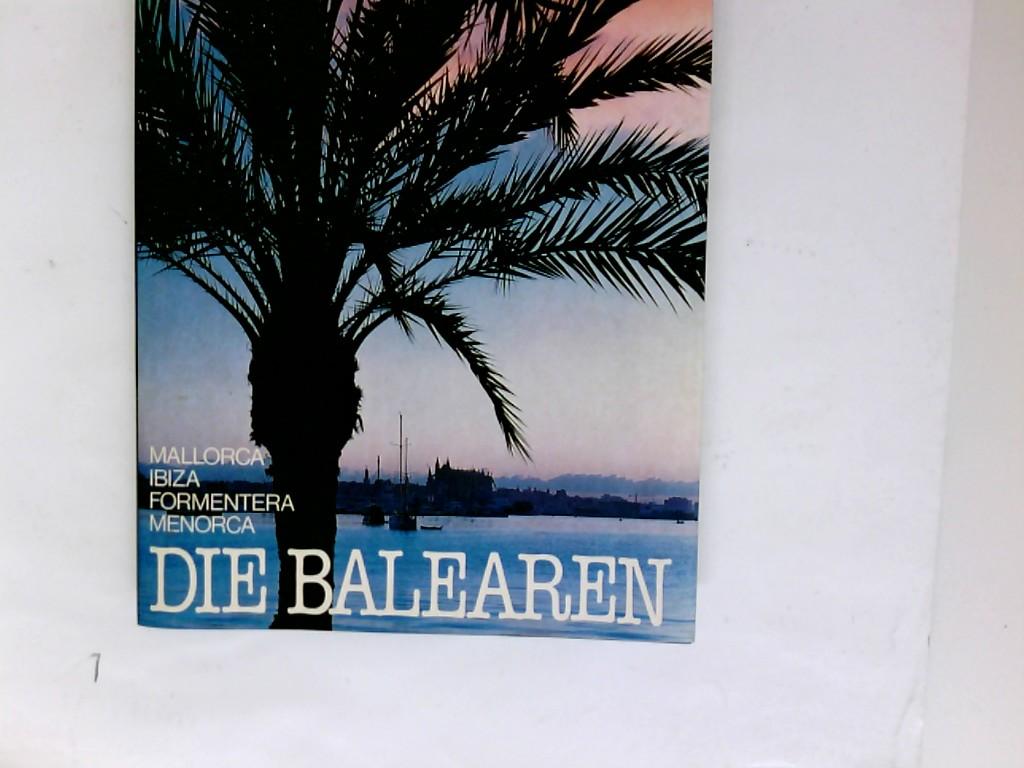 Die Balearen : Mallorca, Ibiza, Formentera, Menorca.
