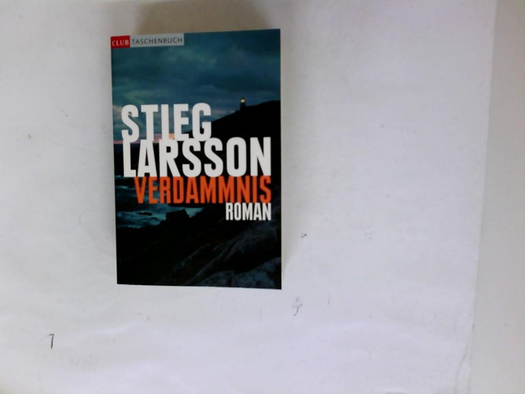 Larsson, Stieg und Wibke Kuhn: Verdammnis : Roman. Aus dem Schwed. von Wibke Kuhn, Club-Taschenbuch