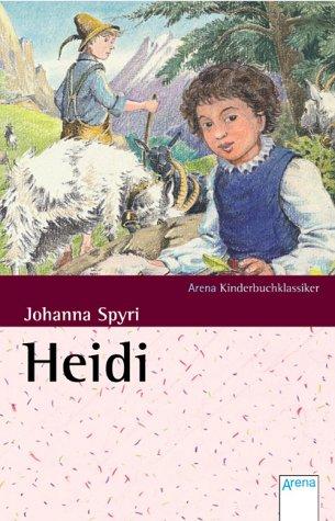 Heidi : Heidis Lehr- und Wanderjahre. Johanna Spyri. Mit Bildern von Hans G. Schellenberger / Arena-Kinderbuch-Klassiker Ungekürzte Fassung des Orig.-Textes von 1880, Sonderausg.