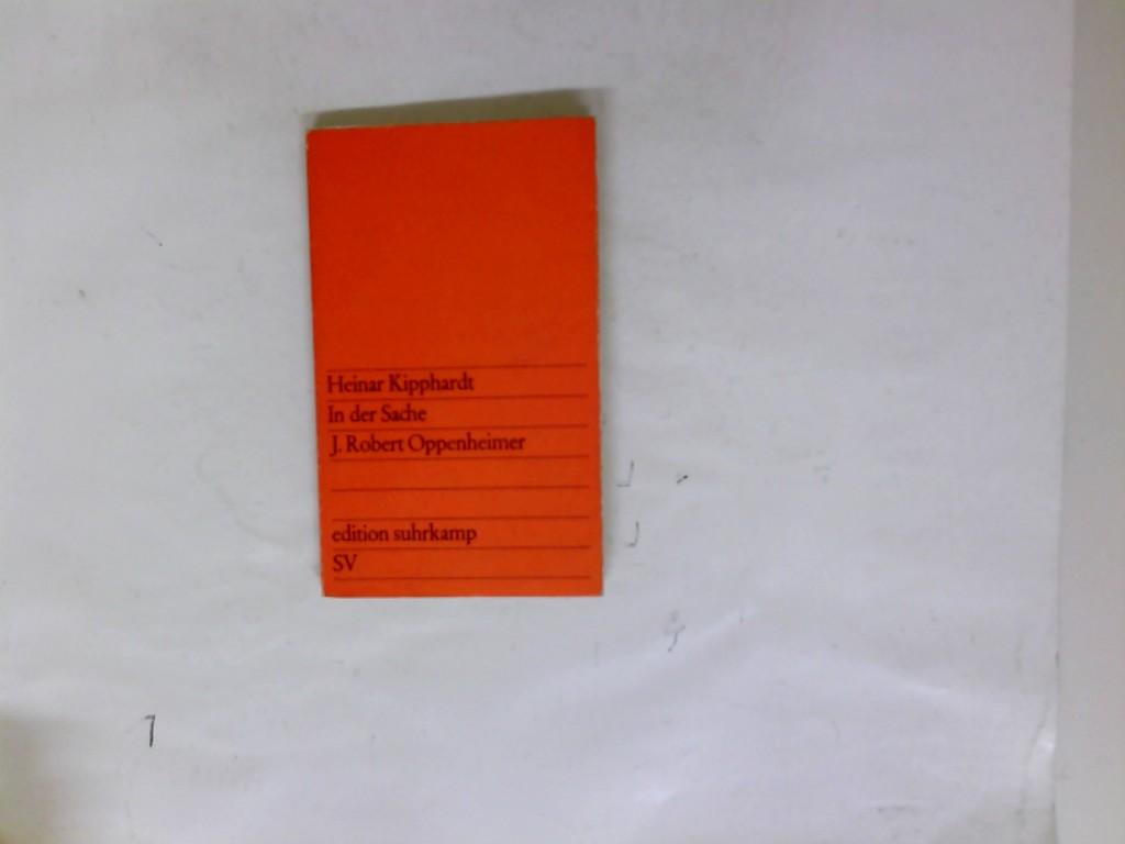 In der Sache J. Robert Oppenheimer: Schauspiel 7. Auflage, 68. - 7. Tsd..