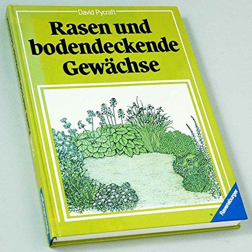 Rasen- und bodendeckende Gewächse. David Pycraft. [Übers. von Hermann Link. Zeichn.: Lindsay Blow ...] / Ein Ravensburger Gartenbuch [1. Aufl.]