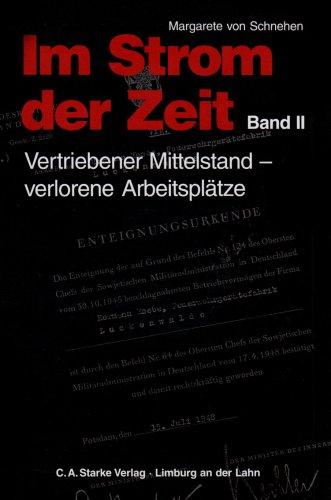 Im Strom der Zeit; Teil: Bd. 2., Vertriebener Mittelstand - verlorene Arbeitsplätze