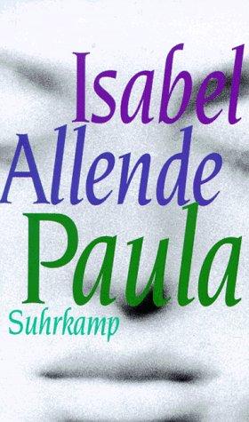 Paula. Isabel Allende. Aus dem Span. von Lieselotte Kolanoske 1. Aufl.