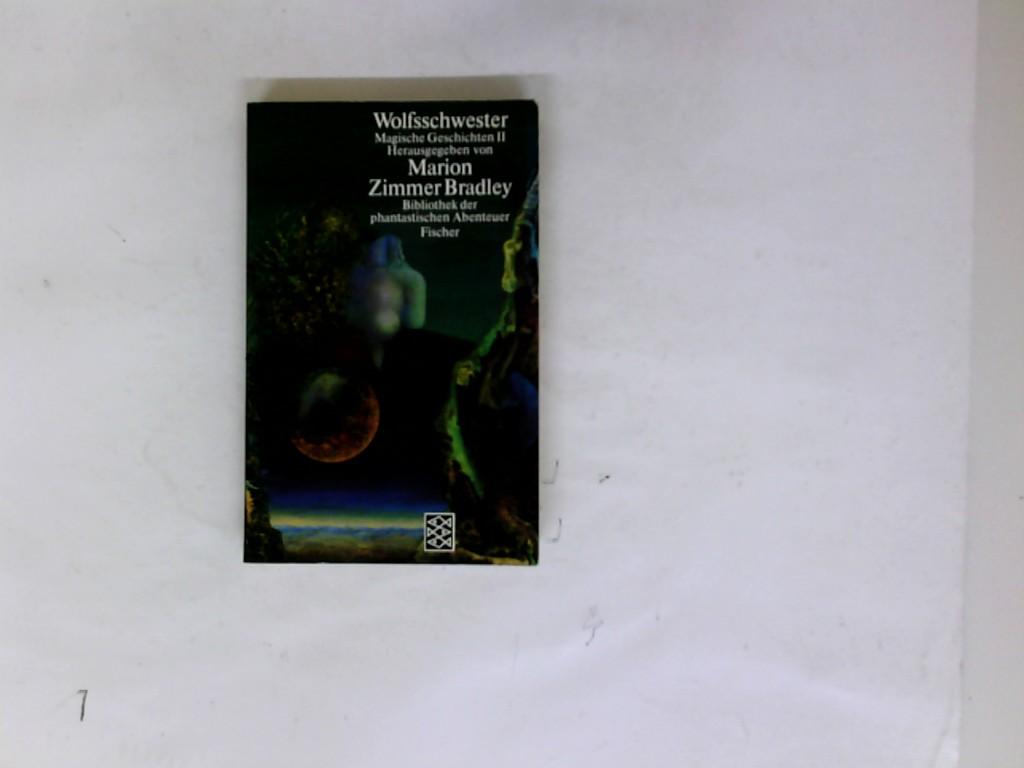 Magische Geschichten; Teil: 2., Wolfsschwester. aus d. Amerikan. von Hans J. Schütz / Fischer ; 2718 : Bibliothek der phantastischen Abenteuer Dt. Erstausg., 13. - 17. Tsd.