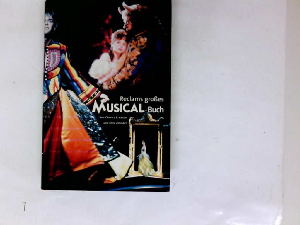 Reclams großes Musical-Buch. von Charles B. Axton und Otto Zehnder. Einf. von Siegfried Schmidt-Joos