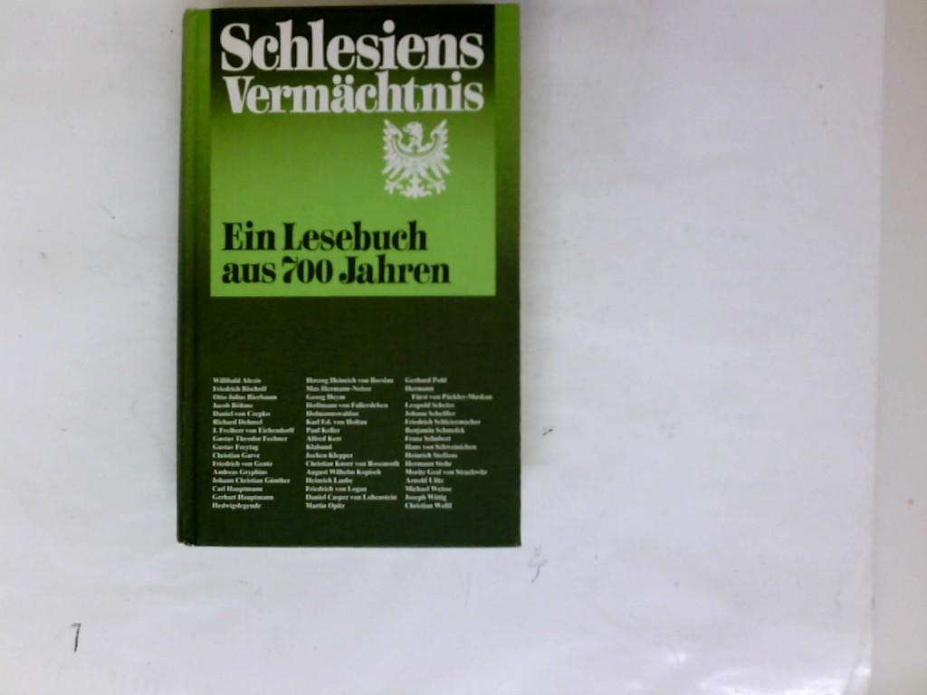 Schlesiens Vermächtnis. Ein Lesebuch aus 700 Jahren.