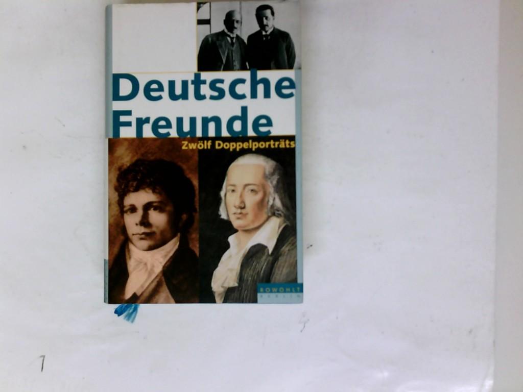 Deutsche Freunde : zwölf Doppelporträts. hrsg. von Thomas Karlauf 1. Aufl.