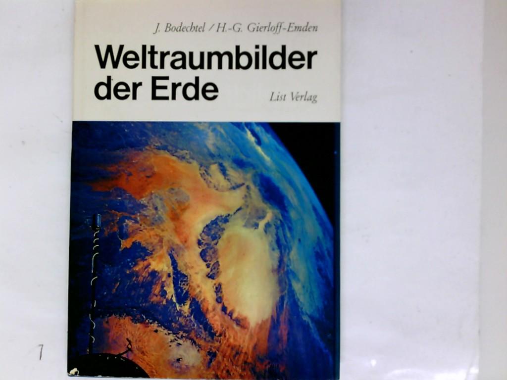 Weltraumbilder der Erde. beschrieben u. erklärt von Johann Bodechtel u. Hans-Günter Gierloff-Emden