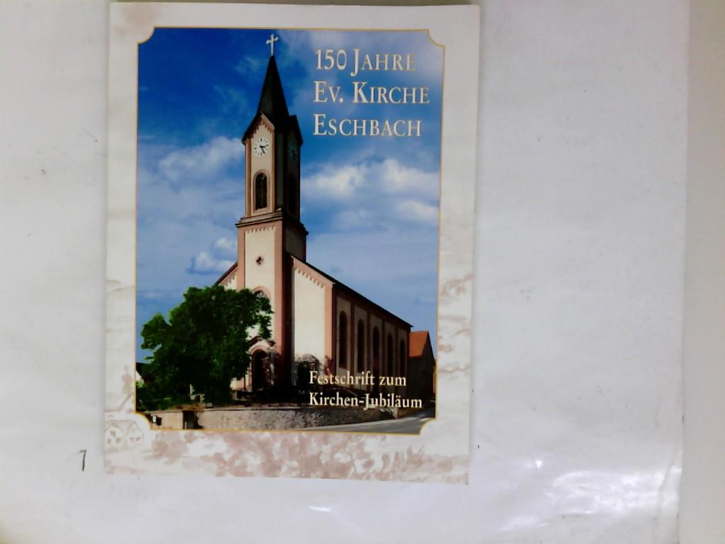 150 Jahre Ev. Kirche Eschbach; Festschrift zum Kirchen-Jubiläum