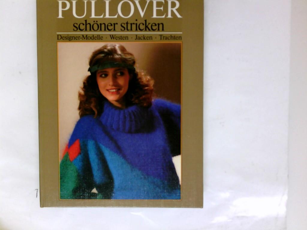 Pullover - schöner stricken