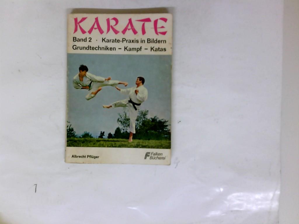 Karate; Teil: Bd. 2., Karate Praxis in Bildern; Grundtechniken Kampf Katas [Die] Falken-Bücherei ; 0239