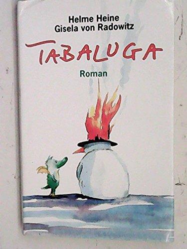 Tabaluga : Roman. Helme Heine ; Gisela von Radowitz 1. Aufl.