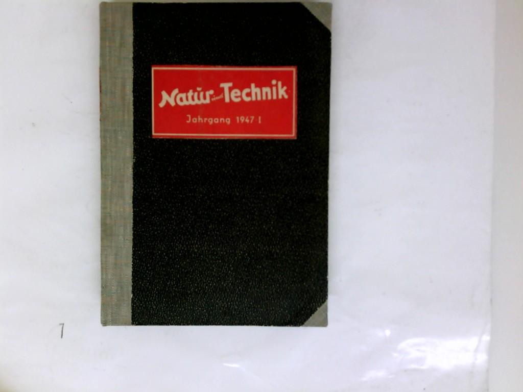 Natur und Technik, Jahrgang 1947 Nr. I