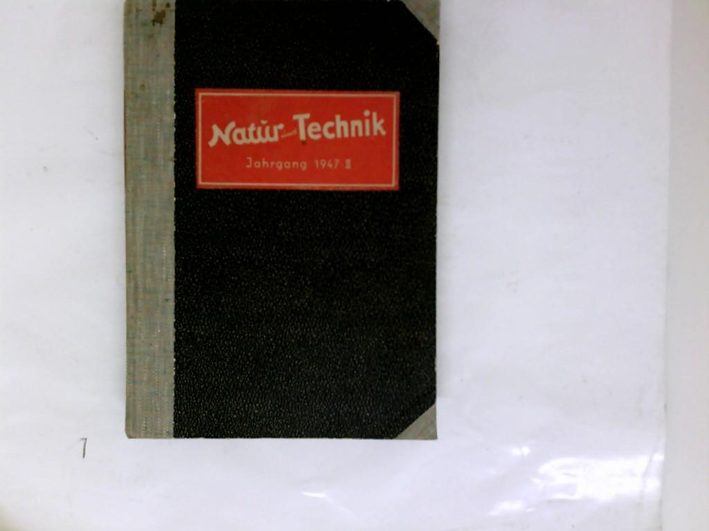 Natur und Technik, Jahrgang 1947 Nr. II