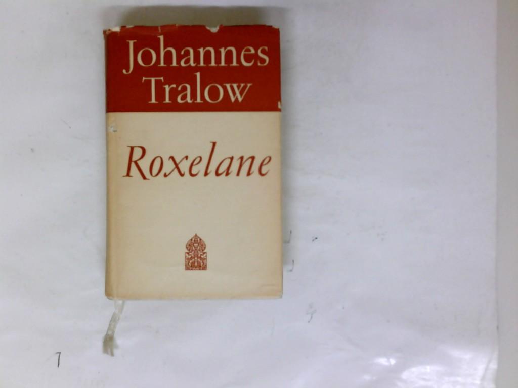 Tralow, Johannes: Roxelane. 5. Auflage